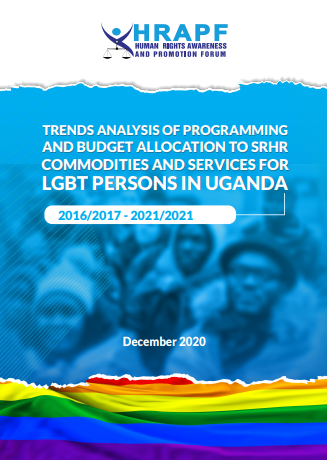 TRENDS ANALYSIS OF PROGRAMMING AND BUDGET ALLOCATION TO SRHR COMMODITIES AND SERVICES FOR LGBT PERSONS IN UGANDA (2016-2021)